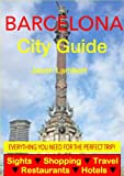 Barcelona City Guide - Sightseeing, Hotel, Restaurant, Travel & Shopping Highlights (Illustrated) (English Edition)