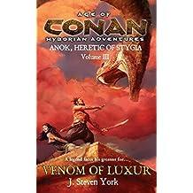Venom of Luxur (Anok, Heretic of Stygia Volume III) (Age of Conan Hyborian Adventure) by J. Steven York (2005-11-29)