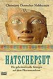 Hatschepsut: Die geheimnisvolle Königin auf dem Pharaonenthron (Sachbuch. Bastei Lübbe Taschenbücher) - Christiane Desroches Noblecourt