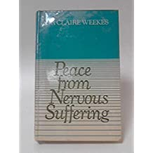 Peace from Nervous Suffering by Claire Weekes (1972-06-22)
