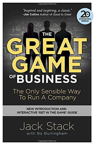 The Great Game of Business: The Only Sensible Way to Run a Company por Jack Stack