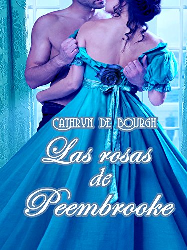 Las rosas de Peembrooke por Cathryn de Bourgh