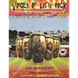 Voices of Latin Rock : The People and Events That Shaped The Sound by Jim McCarthy (2004-11-01)