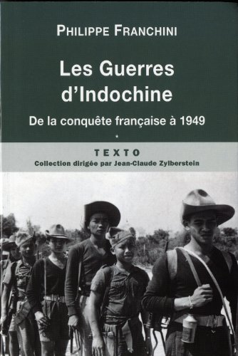 Les Guerres d'Indochine : Tome 1 : De la conquête française à 1949