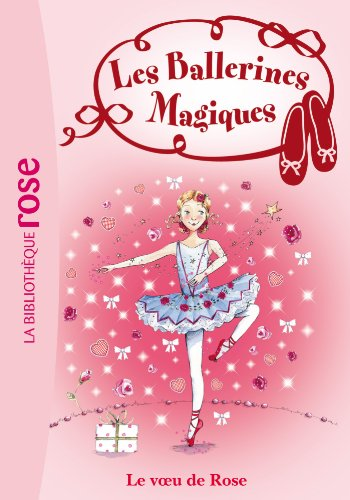 Les Ballerines Magiques 12 - Le voeu de Rose
