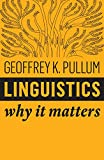 Linguistics: Why It Matters