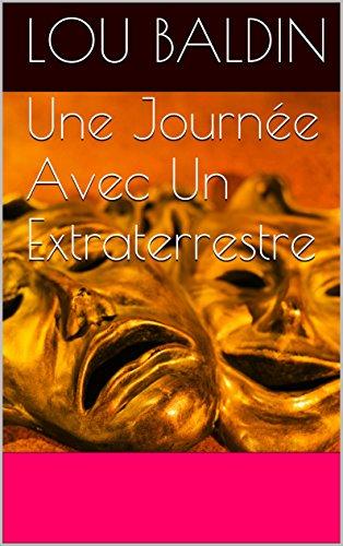 Livres gratuits Une Journée Avec Un Extraterrestre pdf