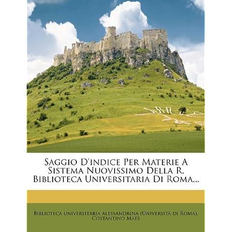 Saggio D'Indice Per Materie a Sistema Nuovissimo Della R. Biblioteca Universitaria Di (Indice Sistema)