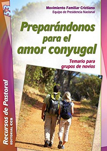 Preparándonos para el amor conyugal (Recursos de pastoral nº 53) por Cristiano Movimiento Familiar