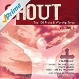 Shout! - Top 100 Praise & Worship Songs Volume 1