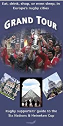 Grand Tour: Rugby Supporters' Guide to the Six Nations and Heineken Cup - Eat, Shop or Even Sleep in Europe's Rugby Cities by Mark Porter (2006-01-09)