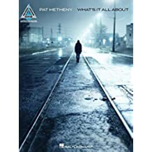 Pat Metheny: What's It All about (Guitar Recorded Versions)