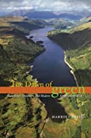 The Dawn of Green: Manchester, Thirlmere, and Modern Environmentalism by Harriet Ritvo