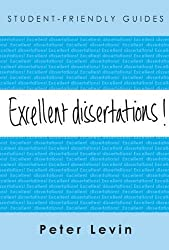 Excellent Dissertations! (Student Friendly Guides)