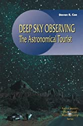 Deep Sky Observing: The Astronomical Tourist (The Patrick Moore Practical Astronomy Series)