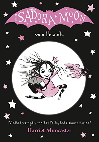 La Isadora Moon va a l'escola (La Isadora Moon) (Catalan Edition) por Harriet Muncaster