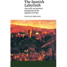 The Spanish Labyrinth: The Social and Political Background of the Spanish Civil War: An Account of the Social and Political Background of the Spanish Civil War (Canto)