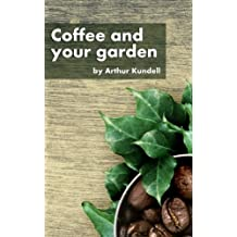 Coffee and your garden