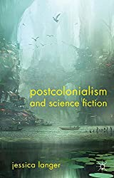 Postcolonialism and Science Fiction