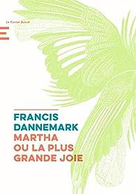 Martha ou la plus grande joie par Francis Dannemark