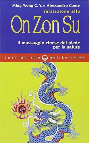 Iniziazione allo On Zon Su. Il massaggio cinese del piede per la salute