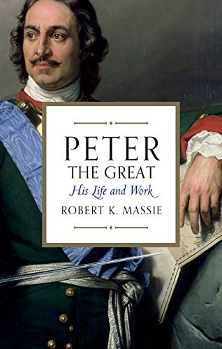 Peter the Great by Robert K. Massie (2016-07-14)