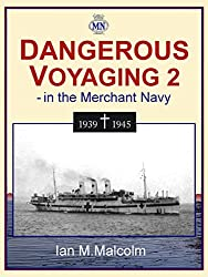 DANGEROUS VOYAGING 2 - in the Merchant Navy: World War Two (British naval history)