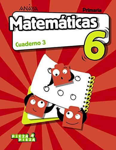 Matemáticas 6. Cuaderno 3. (Pieza a Pieza)