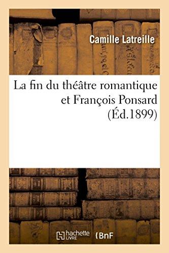 La fin du théâtre romantique et François Ponsard