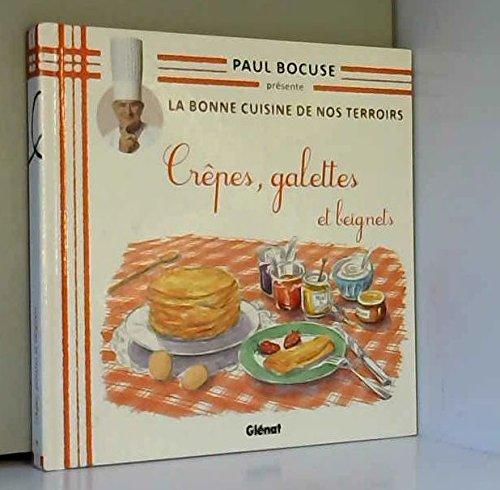 COLLECTION PAUL BOCUSE PRESENTE / LA BONNE CUISINE DE NOS TERROIRS VOL.9 / CREPES, GALETTES ET BEIGNETS