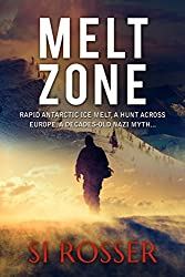 Melt Zone: Fast Paced Unputdownable Thriller (Spire Novel Book 3)