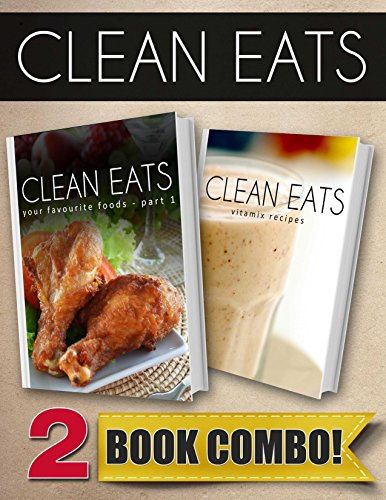 your-favorite-foods-part-1-and-vitamix-recipes-2-book-combo-clean-eats