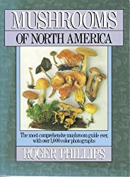 Mushrooms of North America by Roger Phillips (1991-04-23)