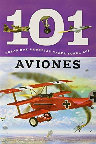 101 Cosas que Deberias Saber Sobre los Aviones (101 Facts) por Flying Frog Publishing