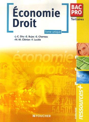Economie, Droit Bac Pro Tertiaire : Tome unique (Ancienne Edition)