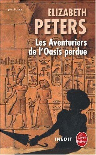 Les Aventuriers de l'Oasis perdue par Elizabeth Peters
