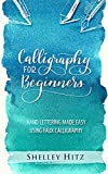 #7: Calligraphy for Beginners: Hand Lettering Made Easy  Using Faux Calligraphy