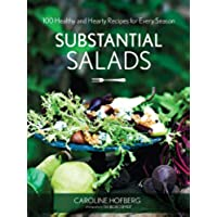 Substantial Salads: 100 Healthy and Hearty Main Courses for Every Season - Non Dairy Snack