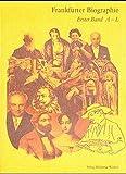 Frankfurter Biographie: Persongeschichtliches Lexikon (Veröffentlichungen der Frankf...