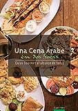Una Cena Arabe en Dos Horas (Guías Gourmet al alcance  de todos nº 3)