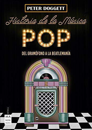 Historia de la música pop: Del gramófono a la beatlemanía eBook ...