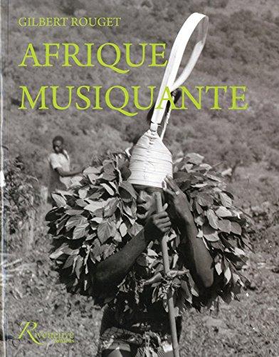 Afrique musiquante - Musiciennes et musiciens traditionnels d'Afrique noire au sicle dernier