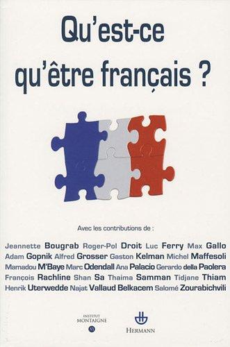 Qu'est-ce qu'être français ? par François Rachline, Jeannette Bougrab, Luc Ferry, Max Gallo, Collectif