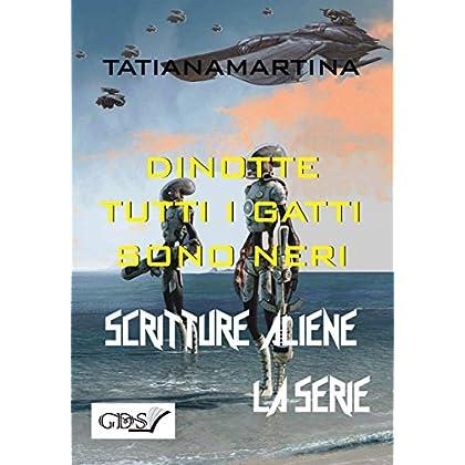 Di Notte Tutti I Gatti Sono Neri (Scritture Aliene La Serie Vol. 6)