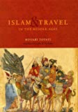 Islam and Travel in the Middle Ages - Houari Touati