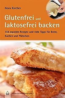 Die Gluten Laktosefrei Kochbibel Richtig Schlemmen Bei Gluten Und Laktoseintoleranz Amazon De Hulzer Gabi Bucher