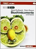 Biochimicamente. Le biomolecole. Per le Scuole superiori. Con e-book. Con espansione online