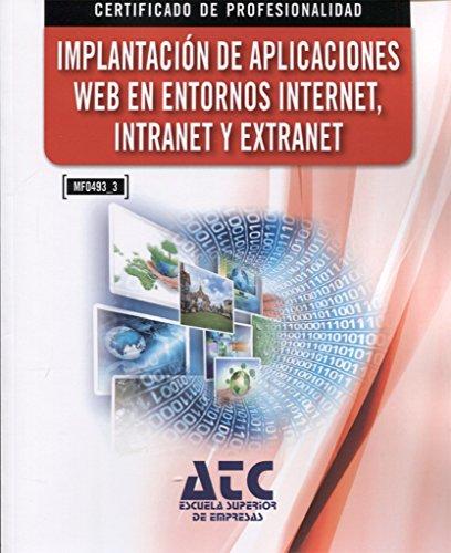 Implantación de aplicaciones web en entornos Internet, Intranet y Extranet por Juan Ferrer Martínez