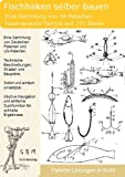 Fischhaken, Angelhaken selber bauen: 94 Patente zeigen wie es geht!