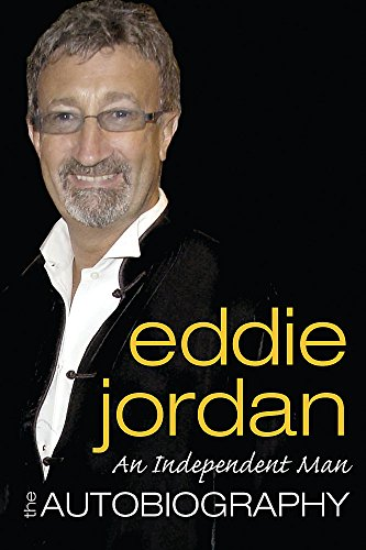 An Independent Man: The Autobiography por Eddie Jordan